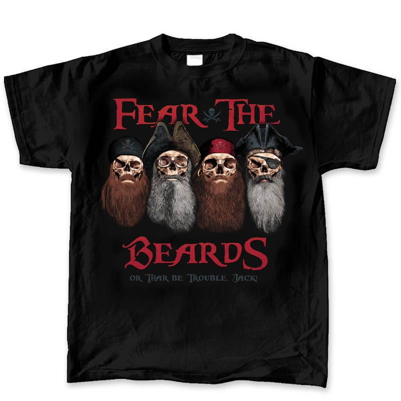 FEAR THE BEARDS OR THAR BE TROUBLE JACK | Joe Blow Tees
