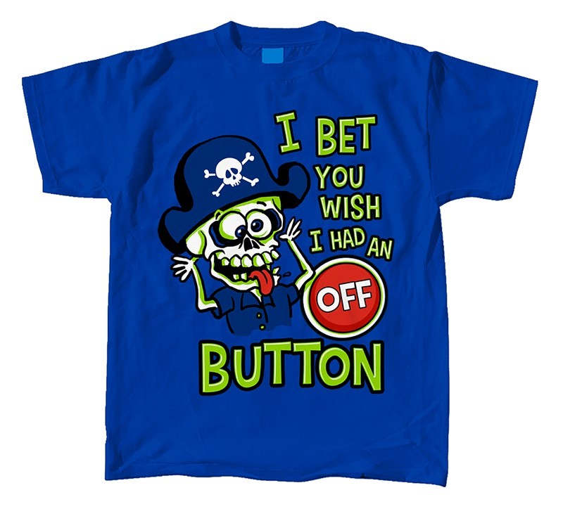 PIRATE I BET YOU WISH I HAD AN OFF BUTTON | Joe Blow Tees