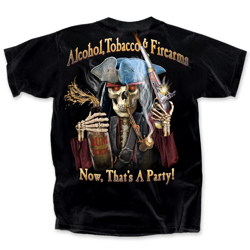 PIRATE ALCOHOL, TOBACCO, & FIREARMS NOW THAT'S A PARTY | Joe Blow Tees