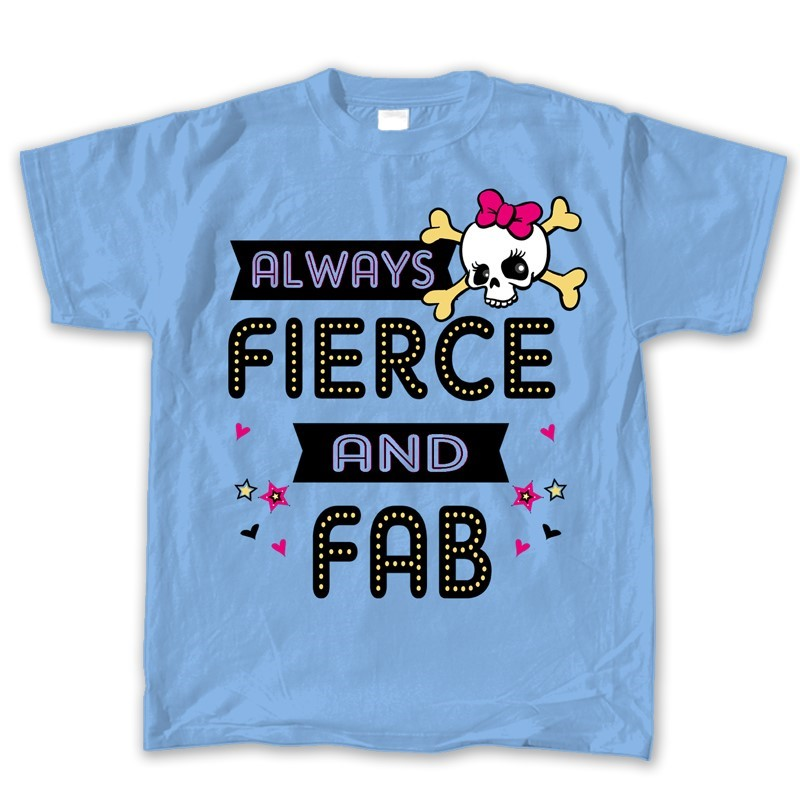 ALWAYS FIERCE & FAB | Joe Blow Tees