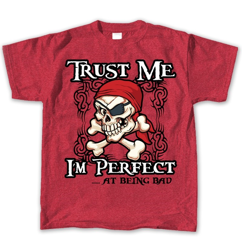 TRUST ME I'M PERFECT AT BEING BAD | Joe Blow Tees